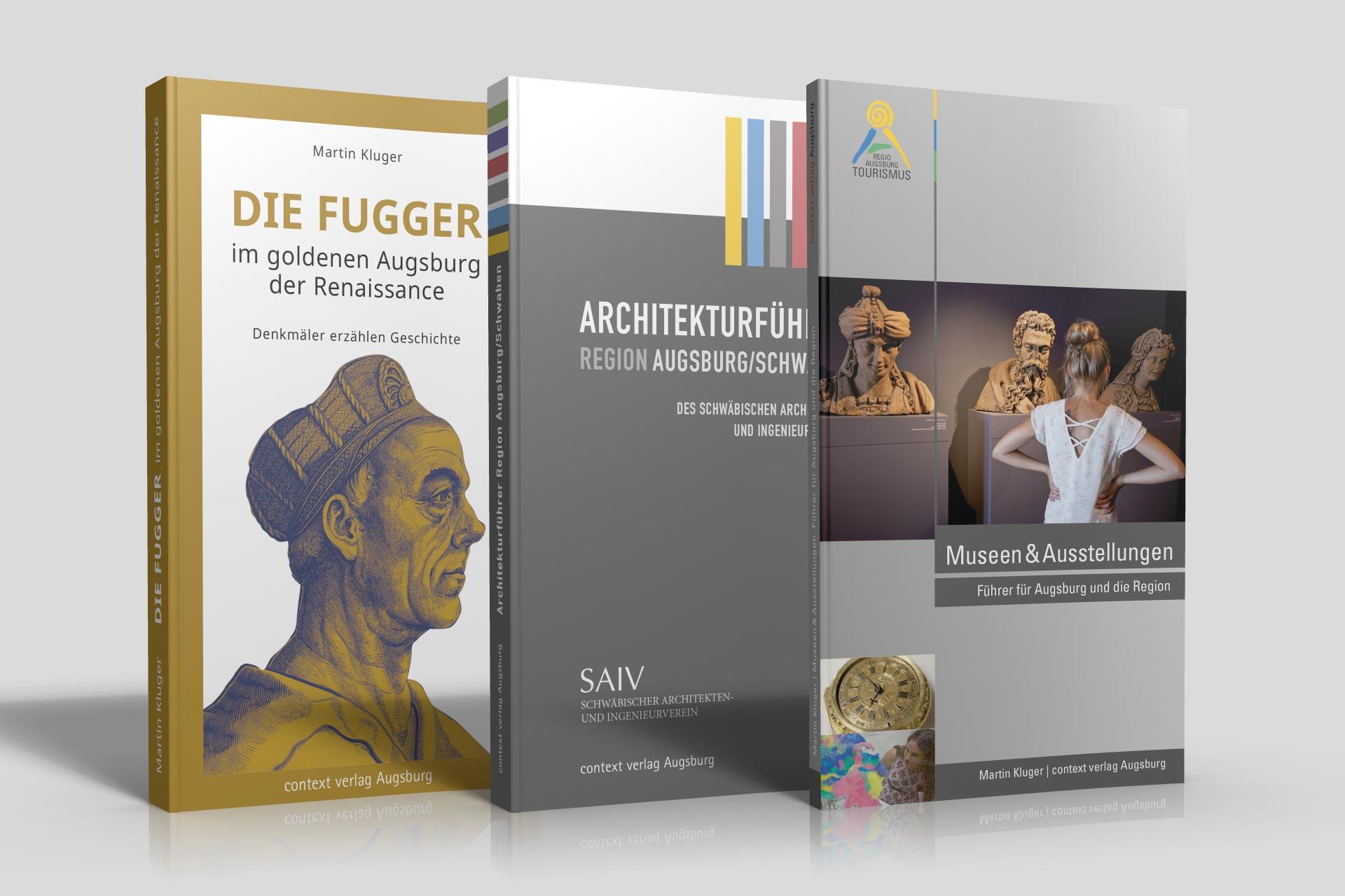 context verlag Augsburg: Die Fugger im goldenen Augsburg der Renaissance, Architekturführer Region Augsburg/Schwaben, Museen & Ausstellungen in Augsburg und der Region